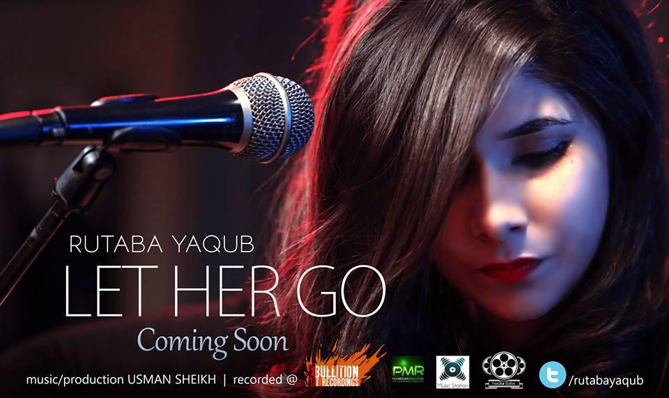 rutaba yaqub let her go